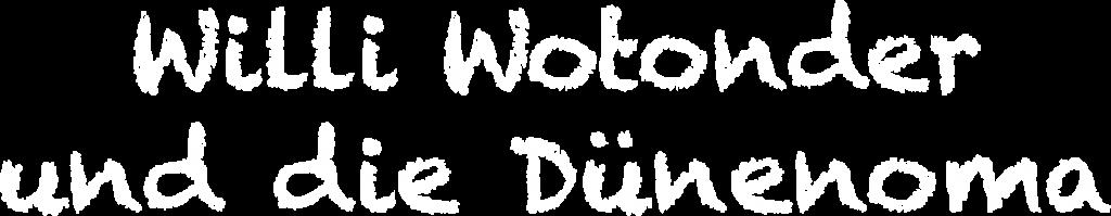 Willi Wotonder und die Dünenoma